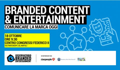 """""""BRANDED CONTENT & ENTERTAINMENT: COMUNICARE LA MARCA OGGI"""""""