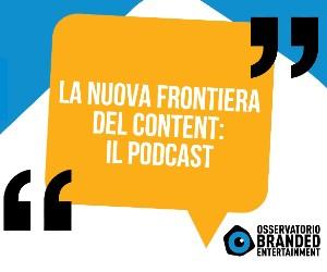 La nuova frontiera del content Podcast